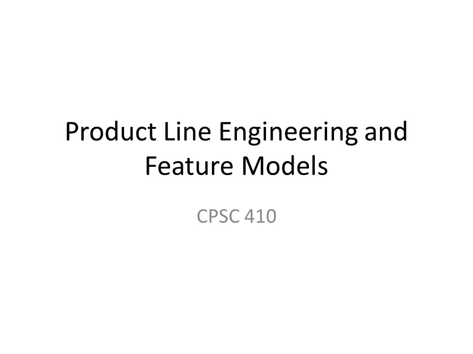 Product Line Engineering and Feature Models