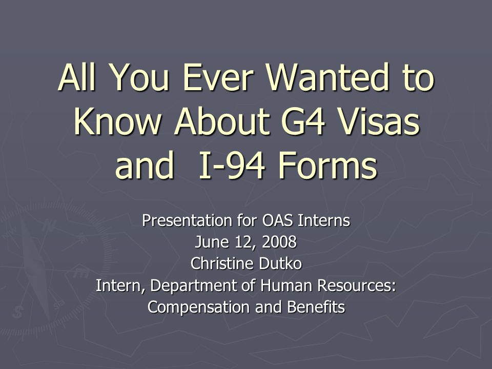 All You Ever Wanted to Know About G4 Visas and I-94 Forms