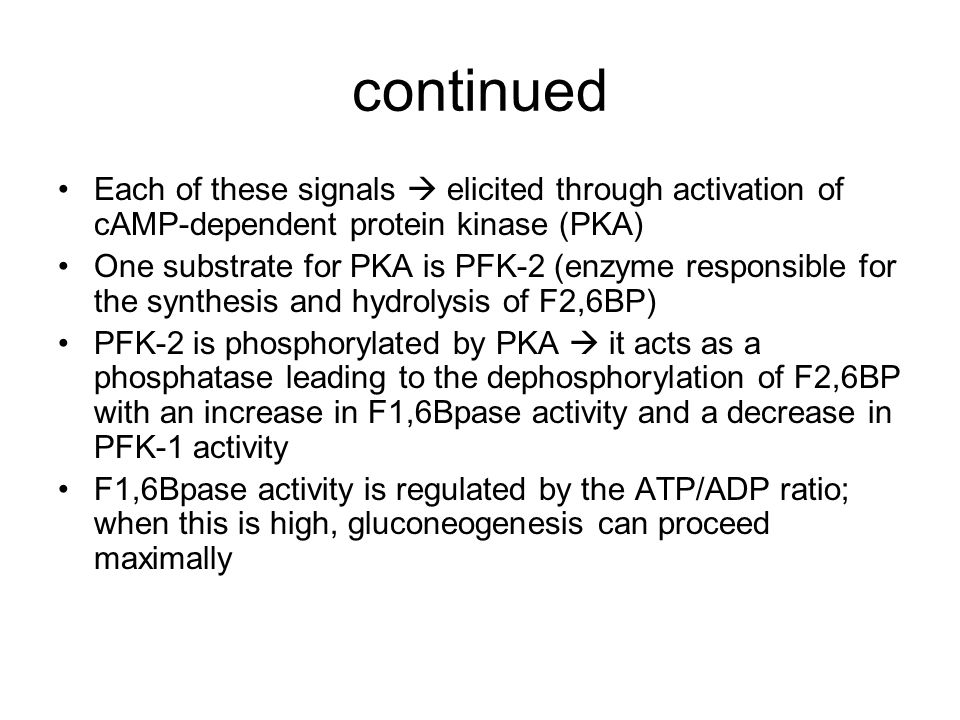 continued Each of these signals  elicited through activation of cAMP-dependent protein kinase (PKA)