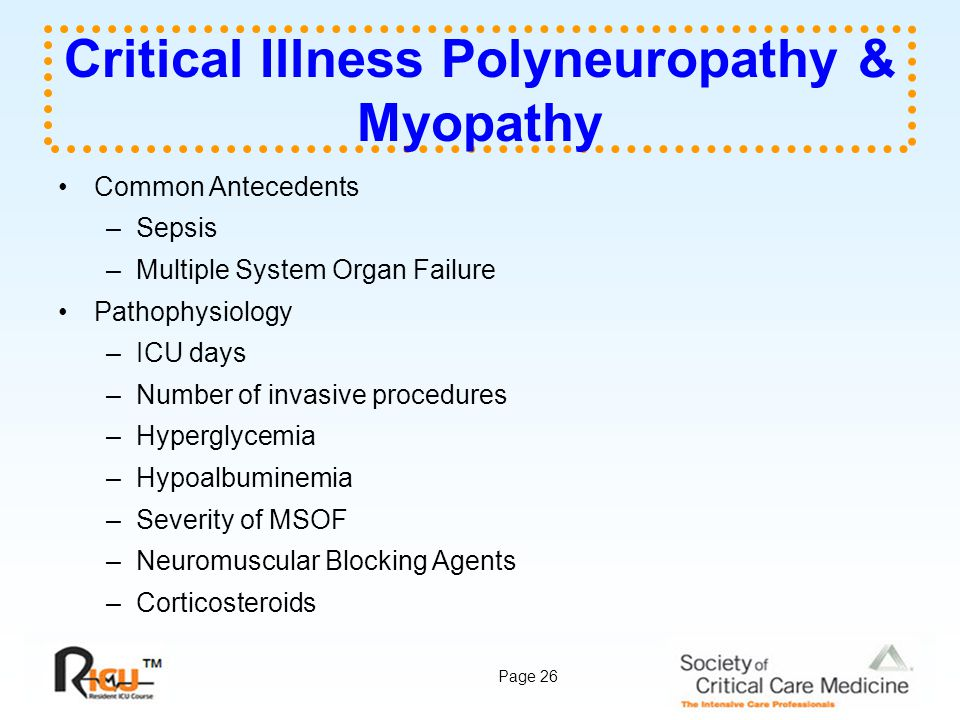 Critical Illness Polyneuropathy & Myopathy