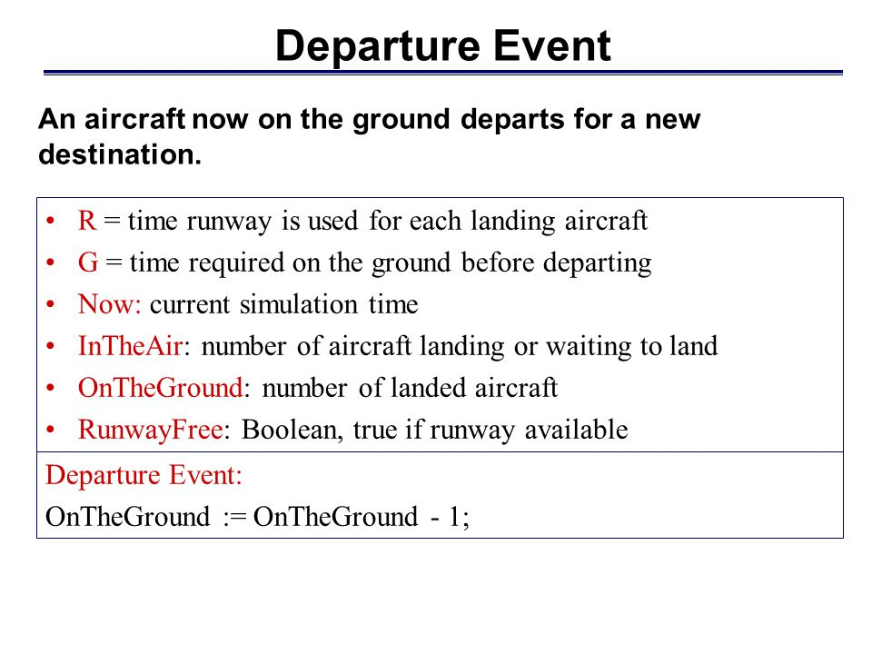 Departure Event An aircraft now on the ground departs for a new