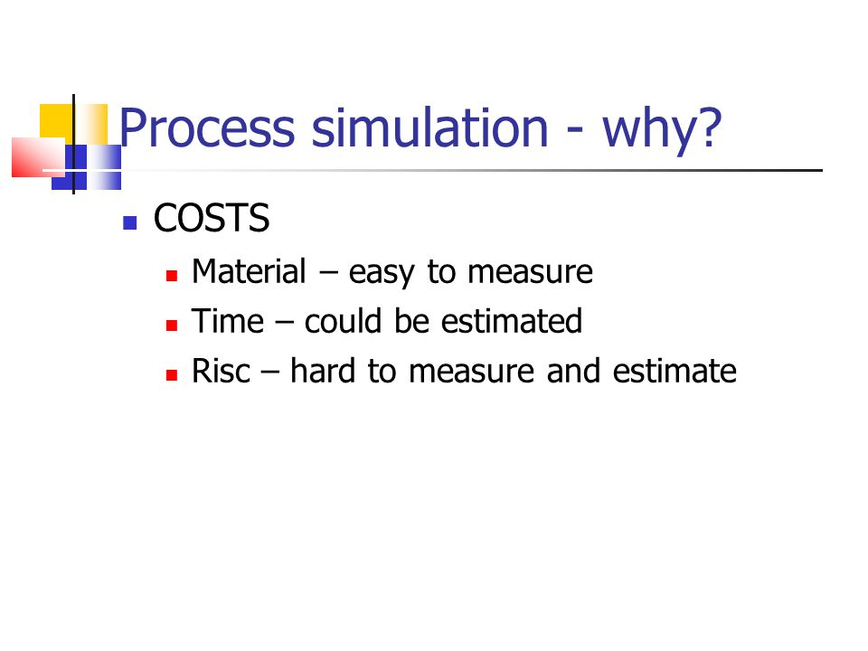 Process simulation - why