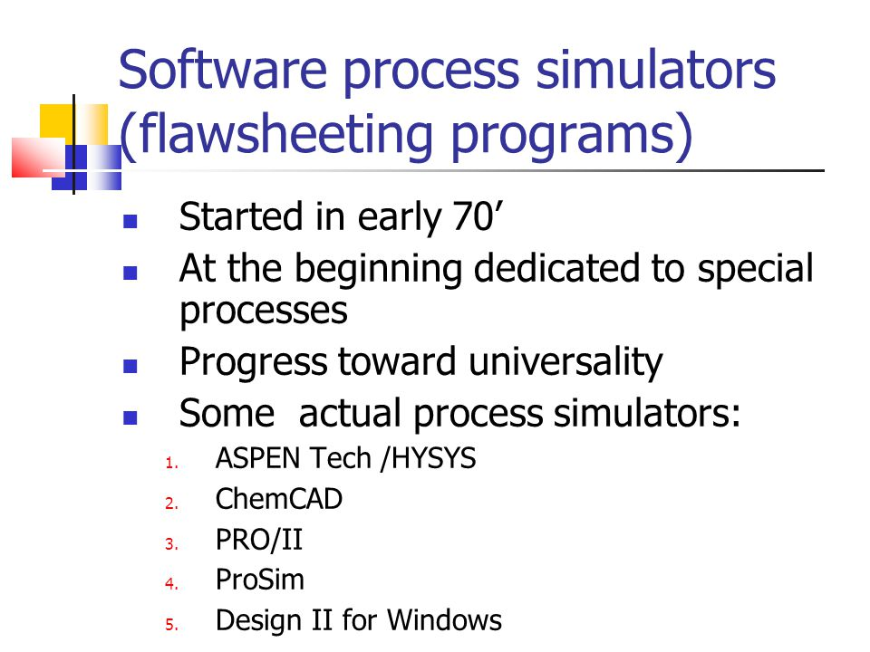 Software process simulators (flawsheeting programs)
