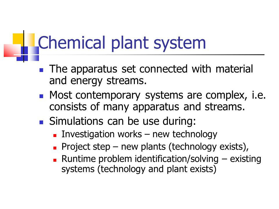 Chemical plant system The apparatus set connected with material and energy streams.