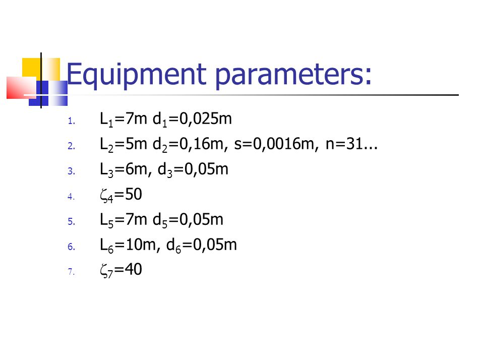 Equipment parameters: