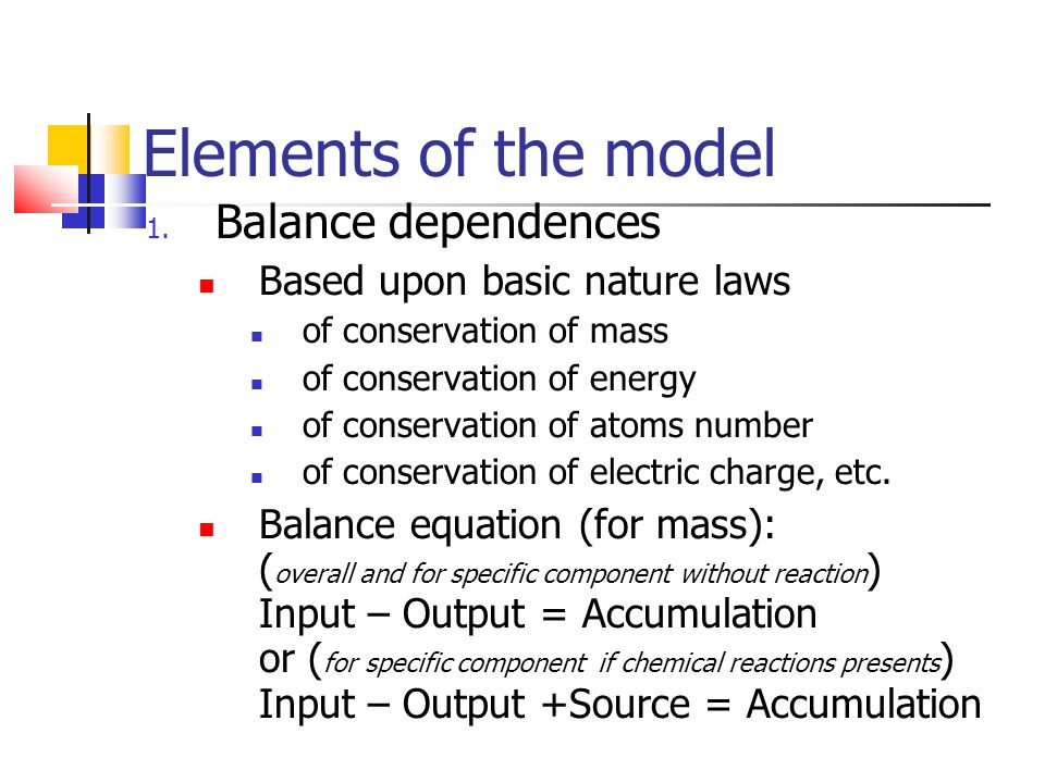 Elements of the model Balance dependences Based upon basic nature laws