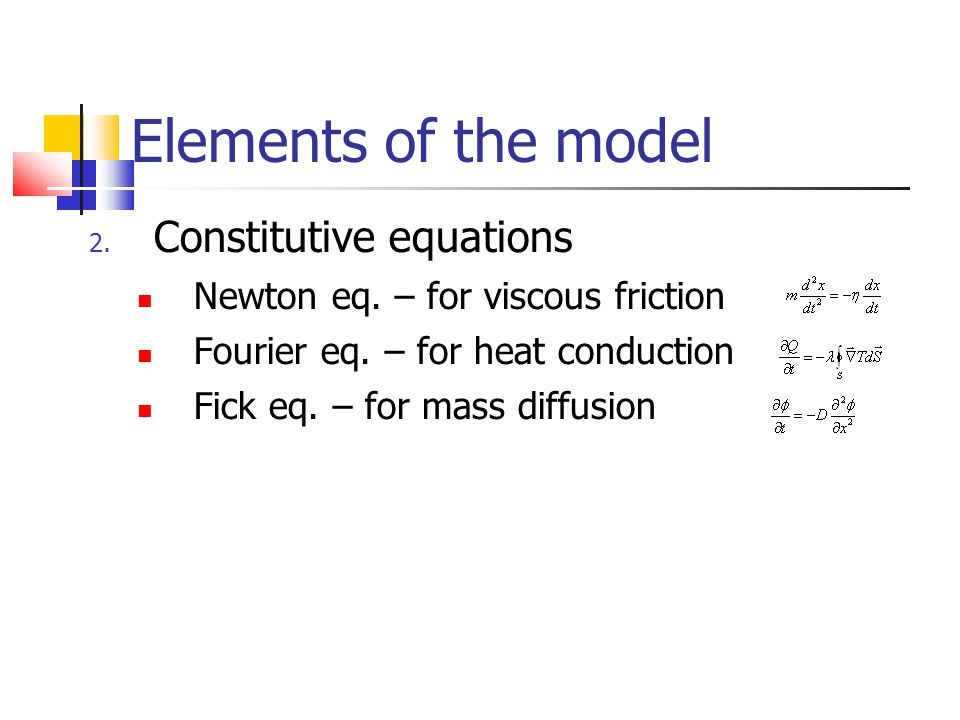 Elements of the model Constitutive equations