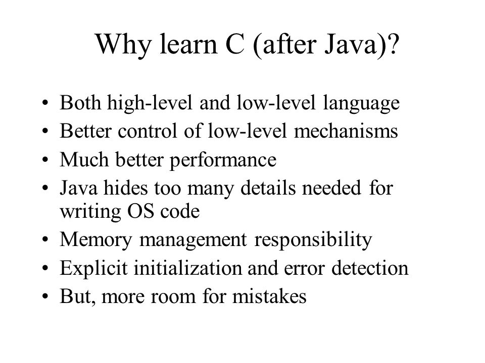 Why learn C (after Java)
