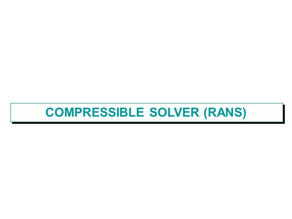 COMPRESSIBLE SOLVER (RANS)