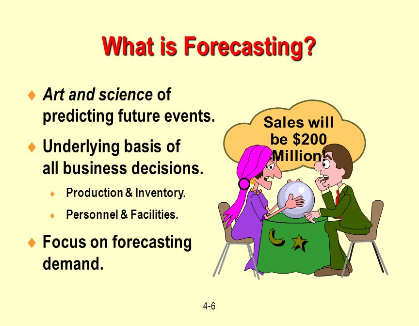 What is Forecasting Art and science of predicting future events.