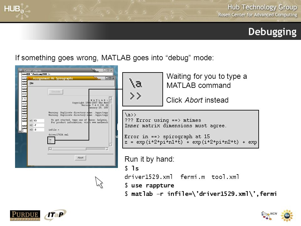Debugging If something goes wrong, MATLAB goes into debug mode: