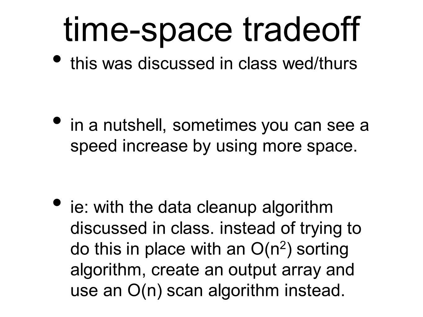 time-space tradeoff this was discussed in class wed/thurs