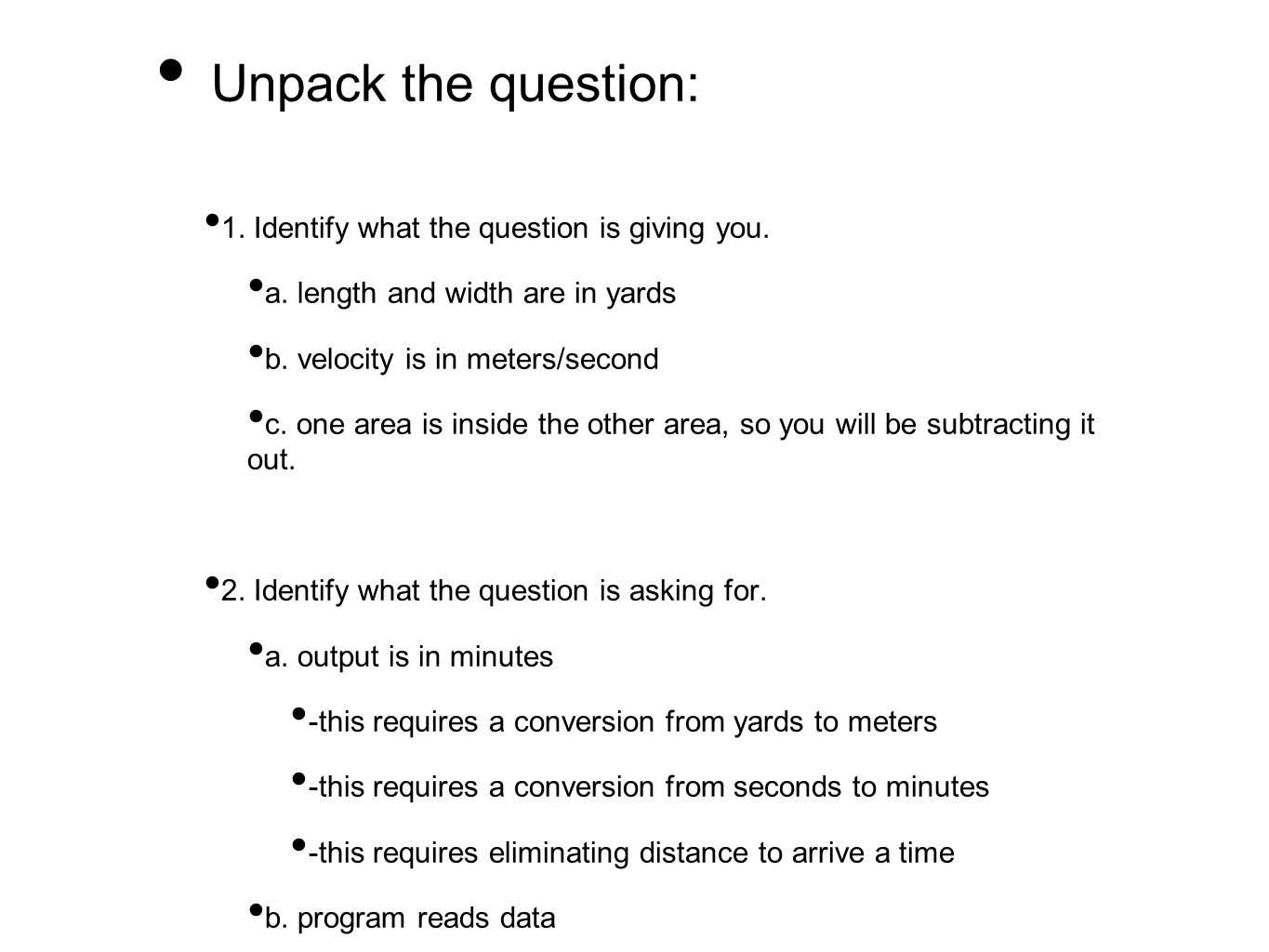 Unpack the question: 1. Identify what the question is giving you. a. length and width are in yards.