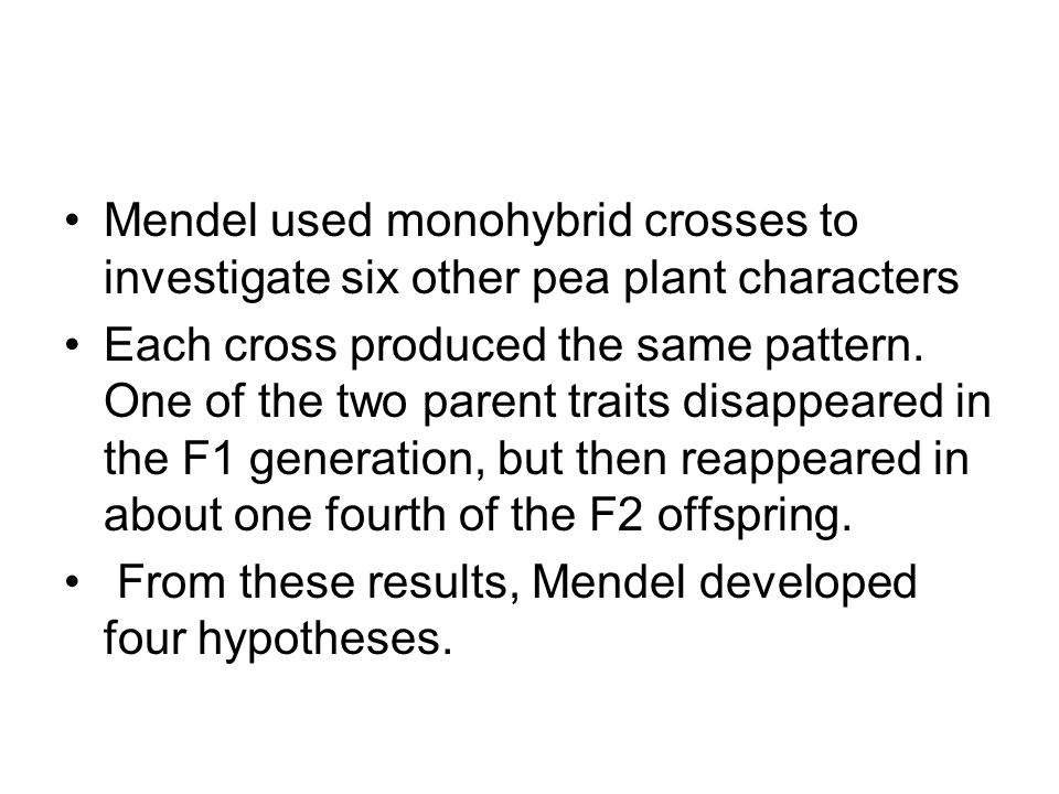 Mendel used monohybrid crosses to investigate six other pea plant characters