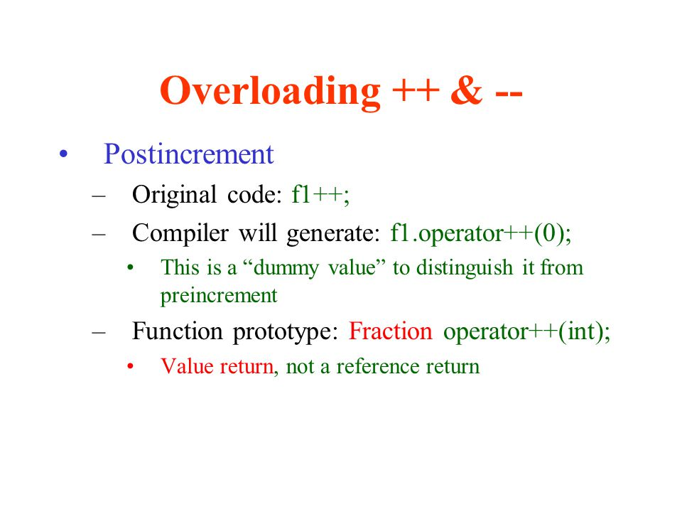 Overloading ++ & -- Postincrement Original code: f1++;