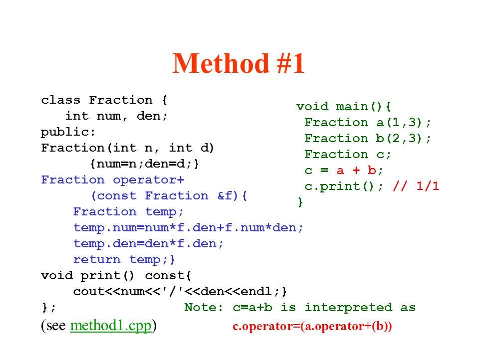 Method #1 (see method1.cpp) c.operator=(a.operator+(b))