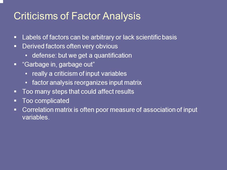 Criticisms of Factor Analysis