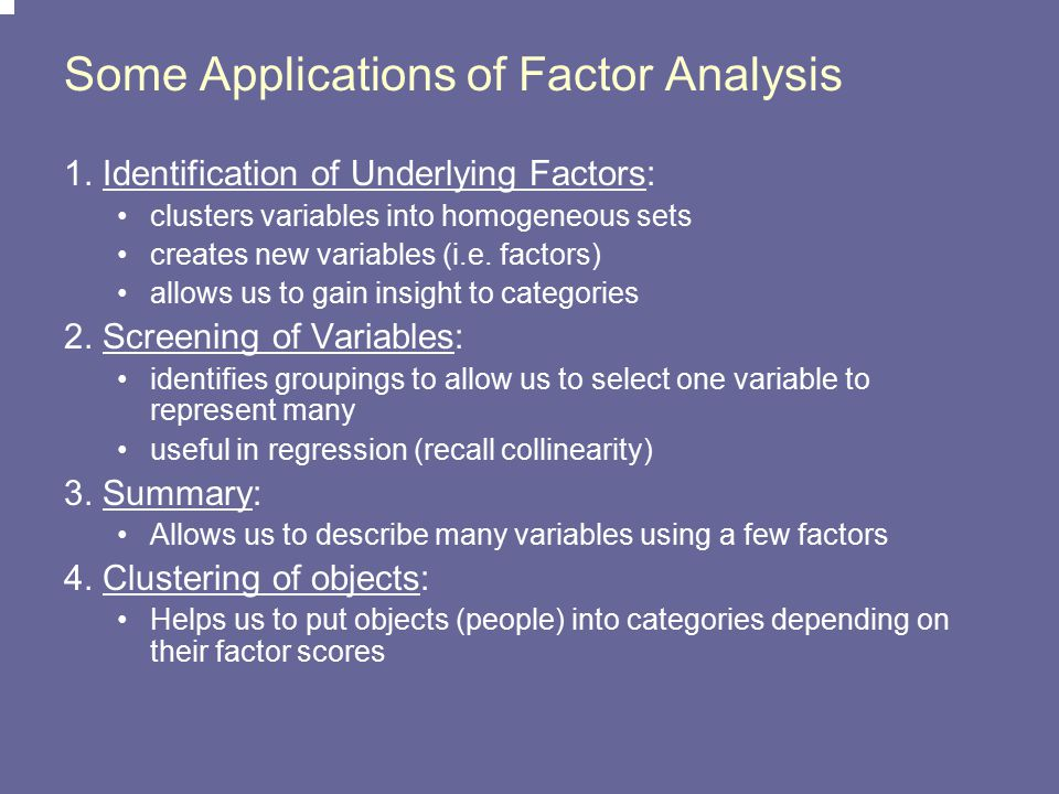 Some Applications of Factor Analysis
