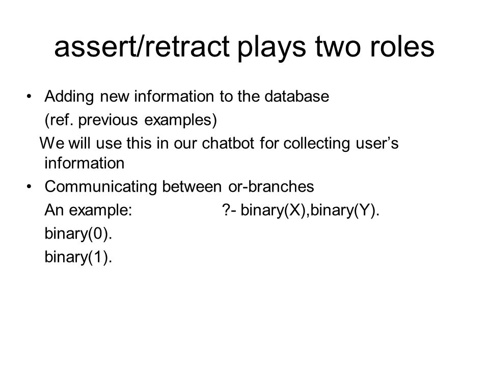 assert/retract plays two roles