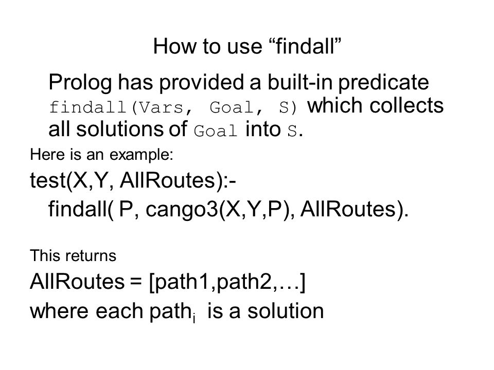 findall( P, cango3(X,Y,P), AllRoutes).