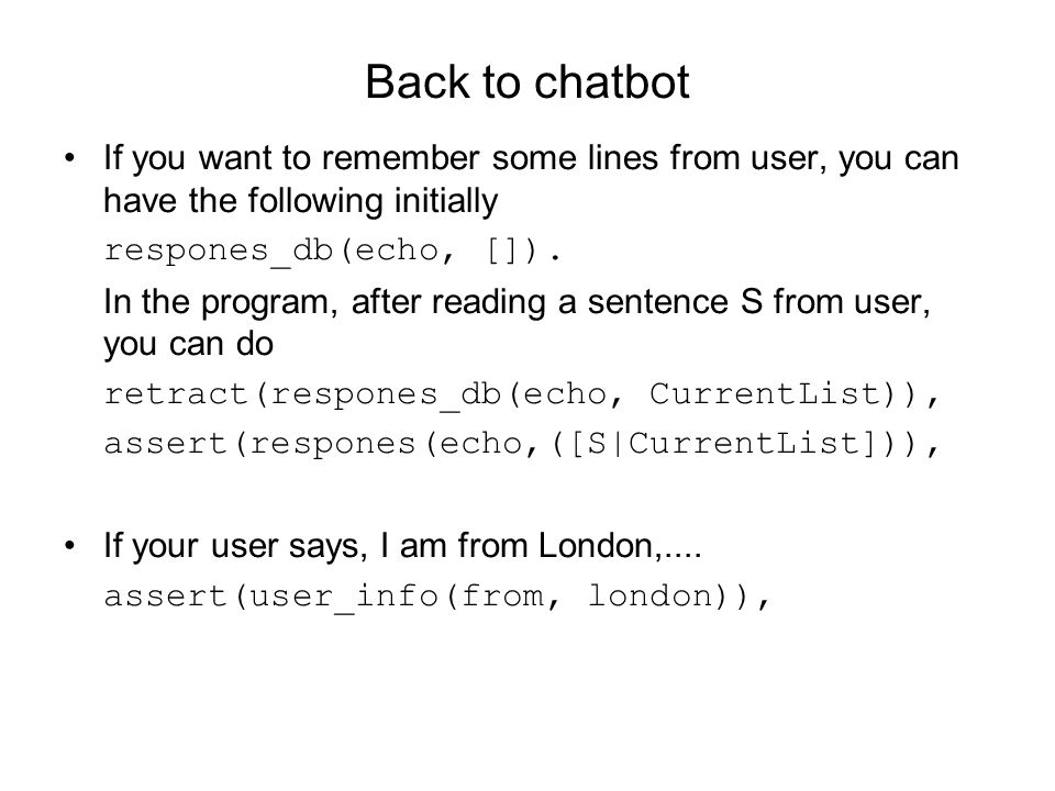 Back to chatbot If you want to remember some lines from user, you can have the following initially.