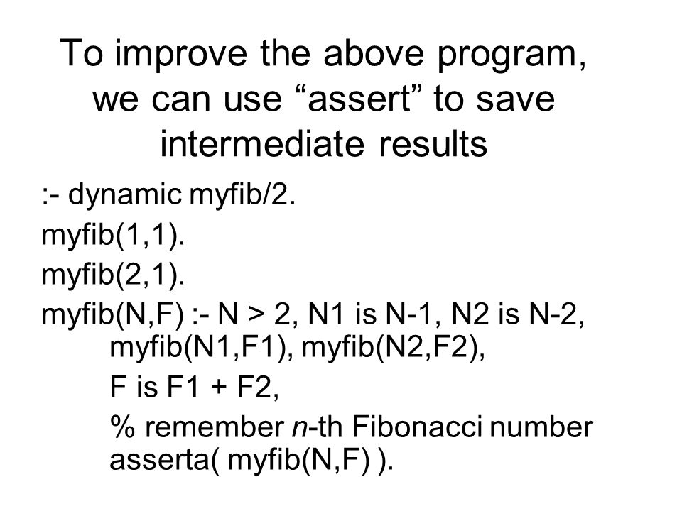 To improve the above program, we can use assert to save intermediate results