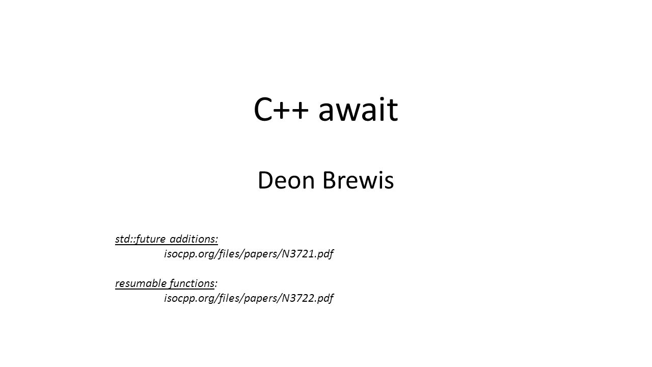 C++ await Deon Brewis std::future additions: