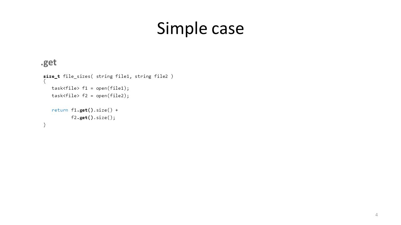 Simple case .get size_t file_sizes( string file1, string file2 ) {
