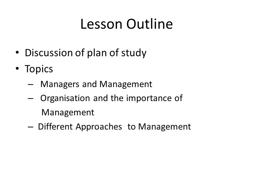Lesson Outline Discussion of plan of study Topics