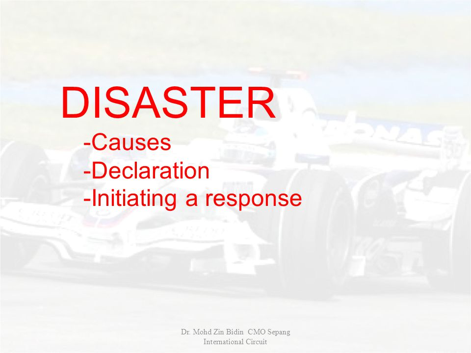 DISASTER -Causes -Declaration -Initiating a response