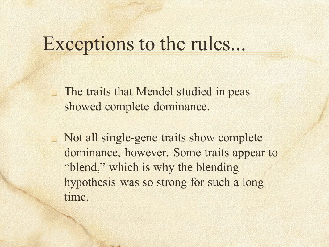 Exceptions to the rules...