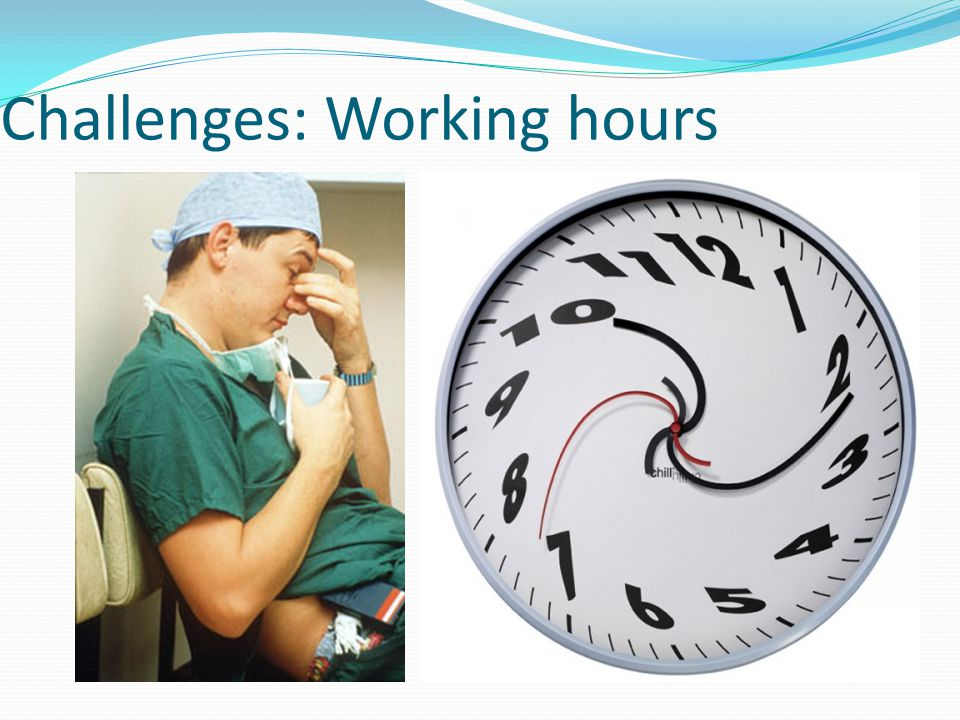 Challenges: Working hours