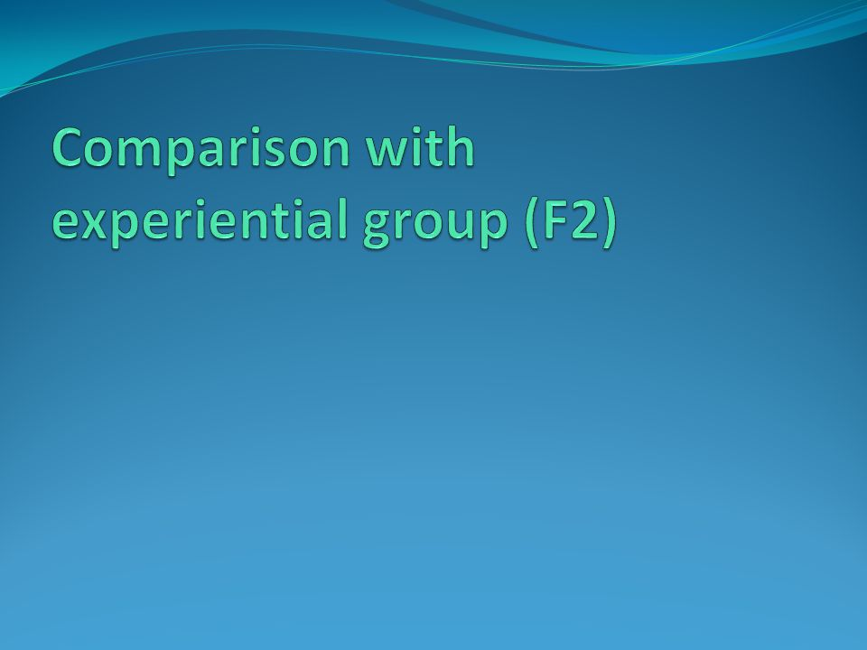 Comparison with experiential group (F2)