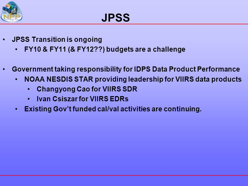 JPSS JPSS Transition is ongoing