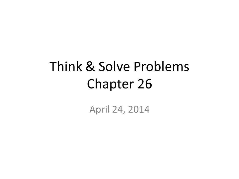 Think & Solve Problems Chapter 26