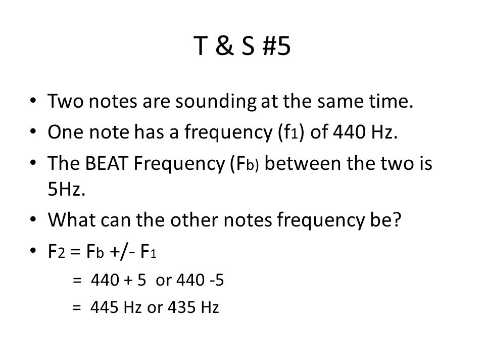 T & S #5 Two notes are sounding at the same time.