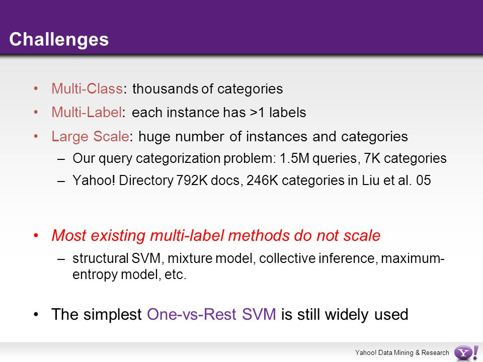 Challenges Most existing multi-label methods do not scale