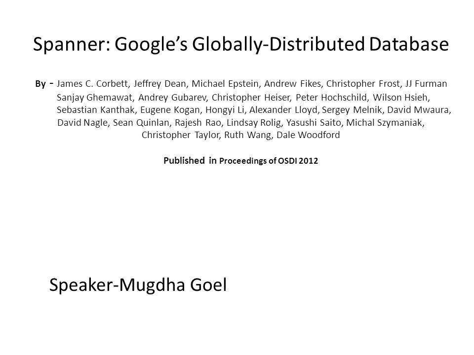 Spanner: Google's Globally-Distributed Database By - James C