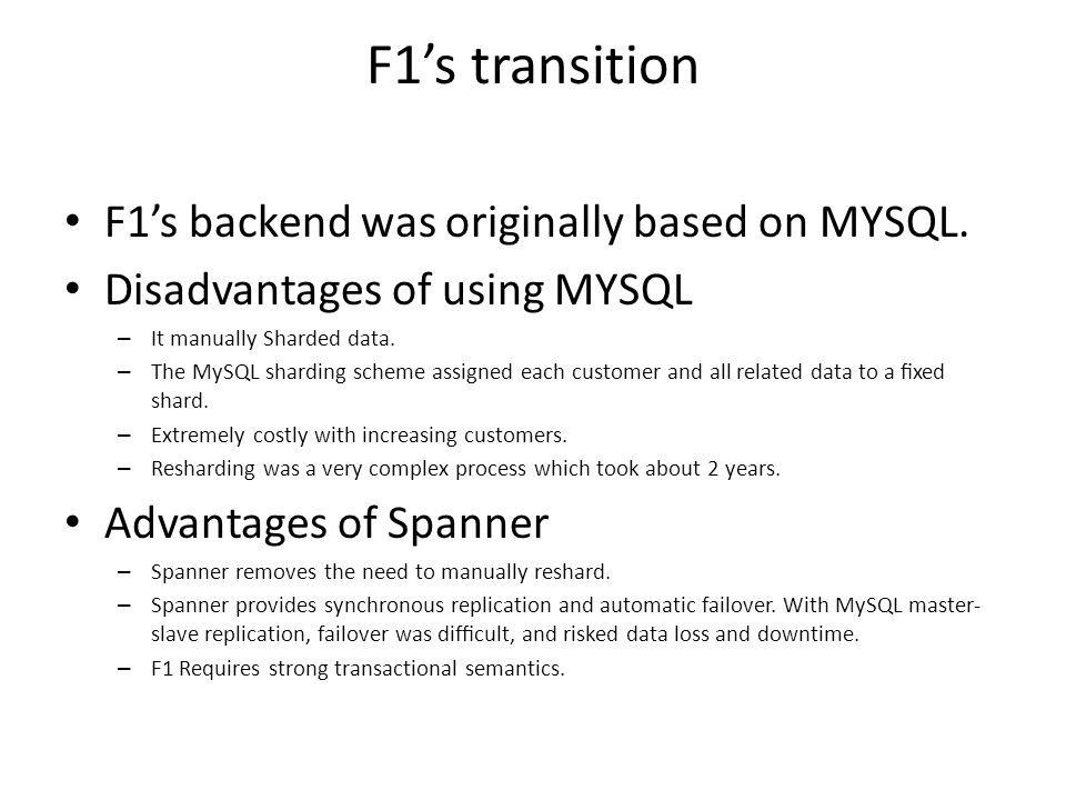 F1's transition F1's backend was originally based on MYSQL.