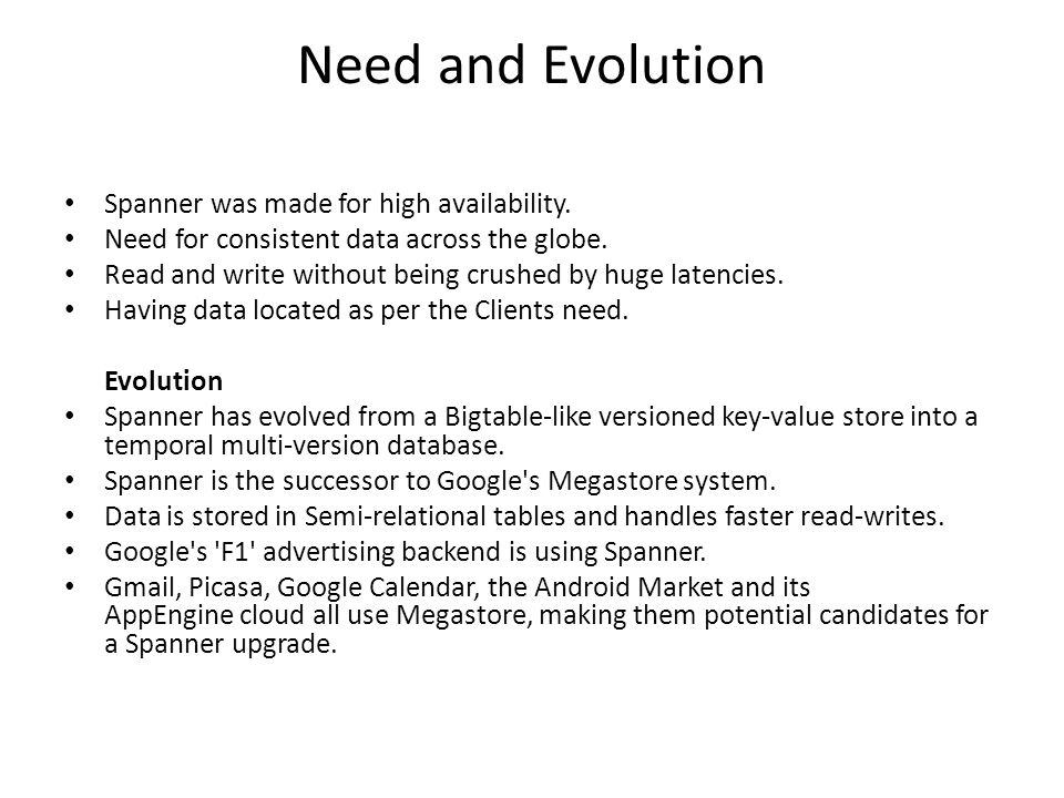 Need and Evolution Spanner was made for high availability.