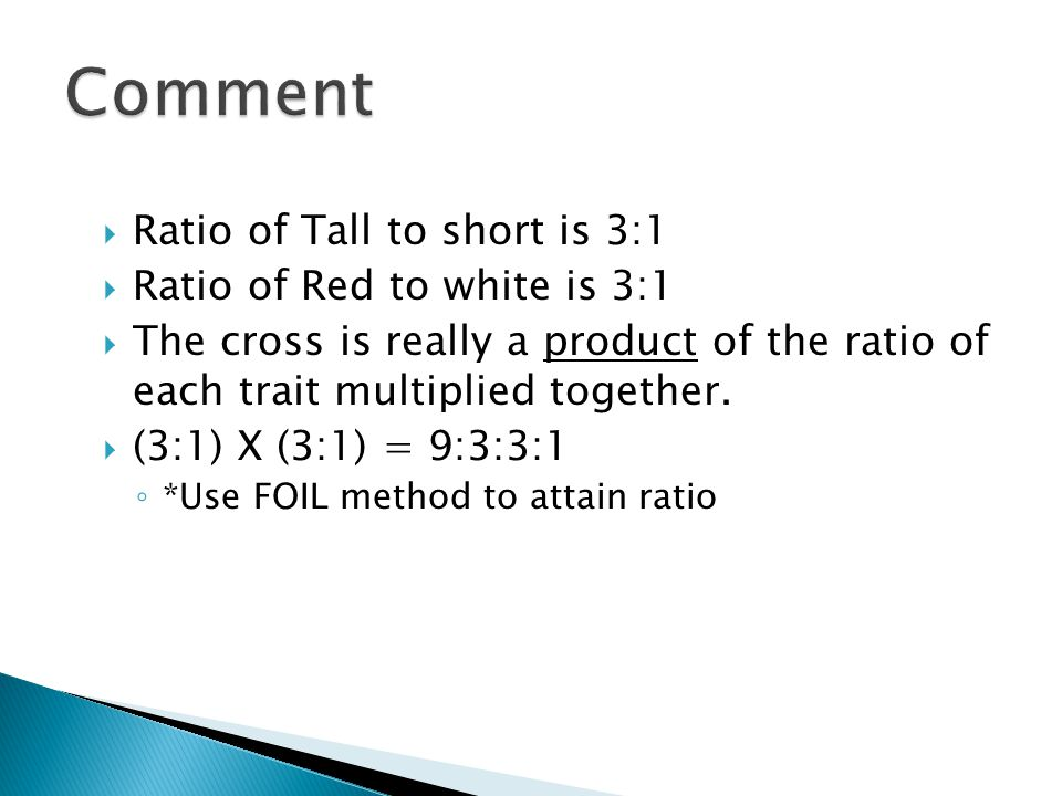 Comment Ratio of Tall to short is 3:1 Ratio of Red to white is 3:1