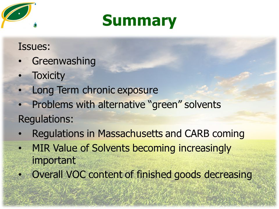 Summary Issues: Greenwashing Toxicity Long Term chronic exposure