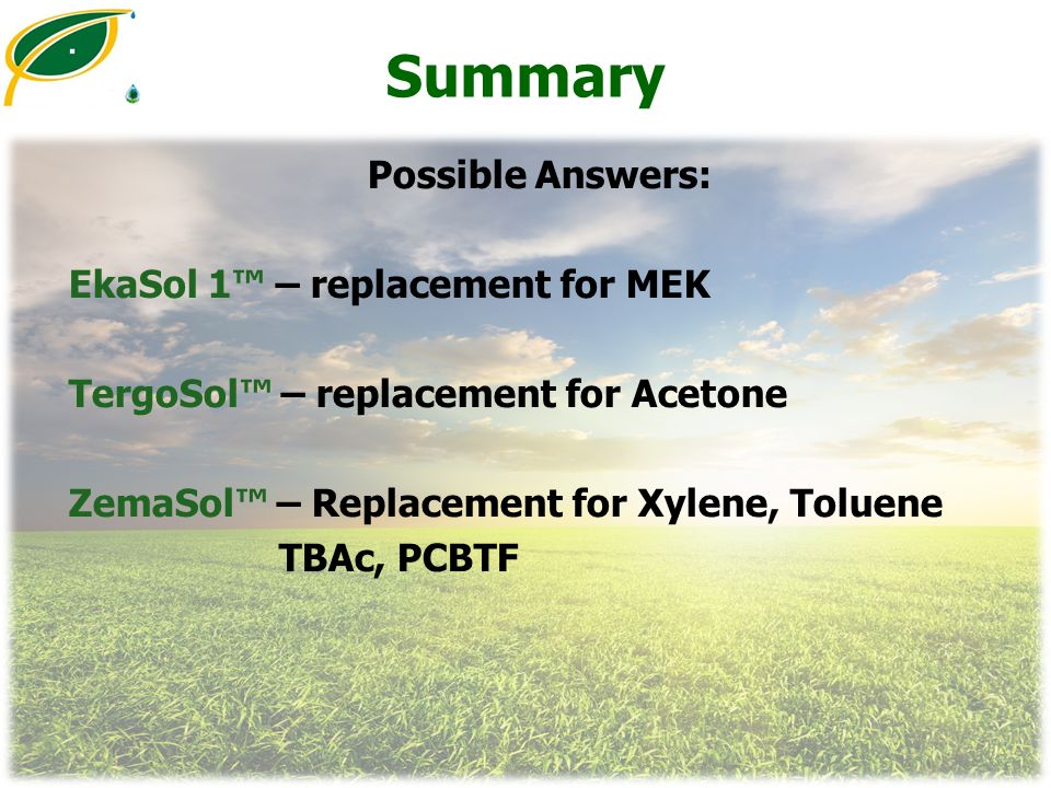 Summary Possible Answers: EkaSol 1™ – replacement for MEK