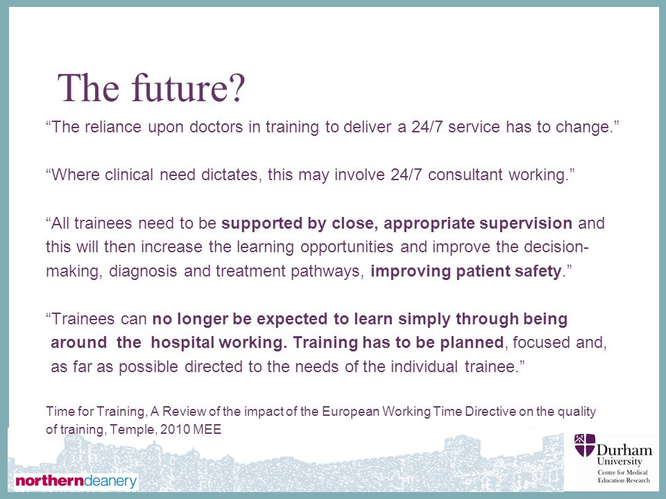 The future The reliance upon doctors in training to deliver a 24/7 service has to change.