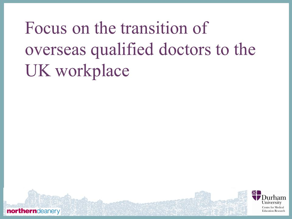 Focus on the transition of overseas qualified doctors to the UK workplace
