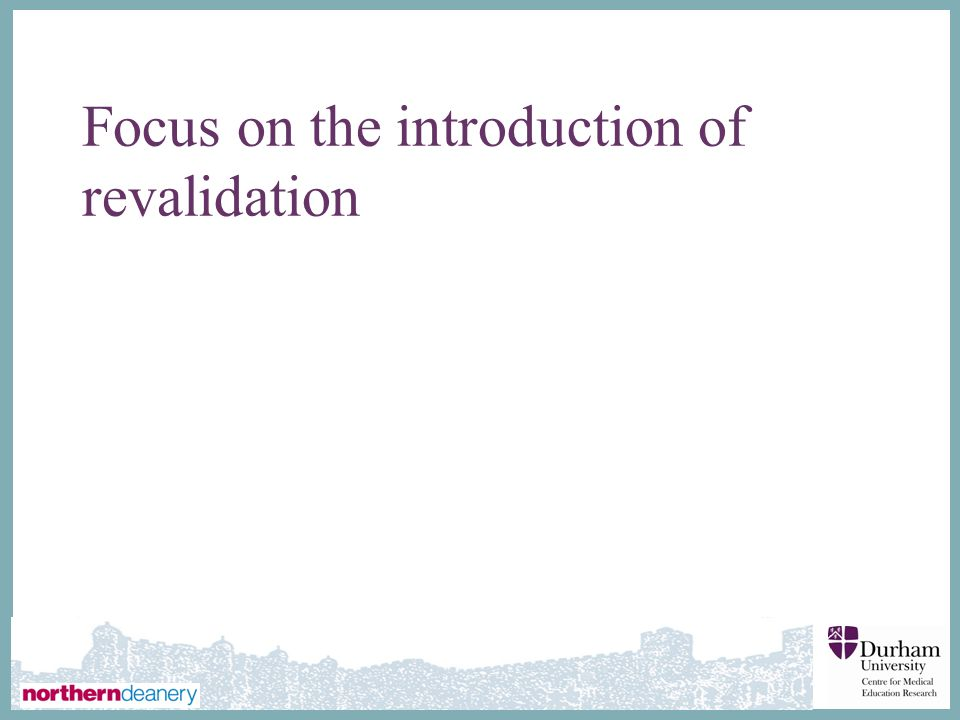 Focus on the introduction of revalidation