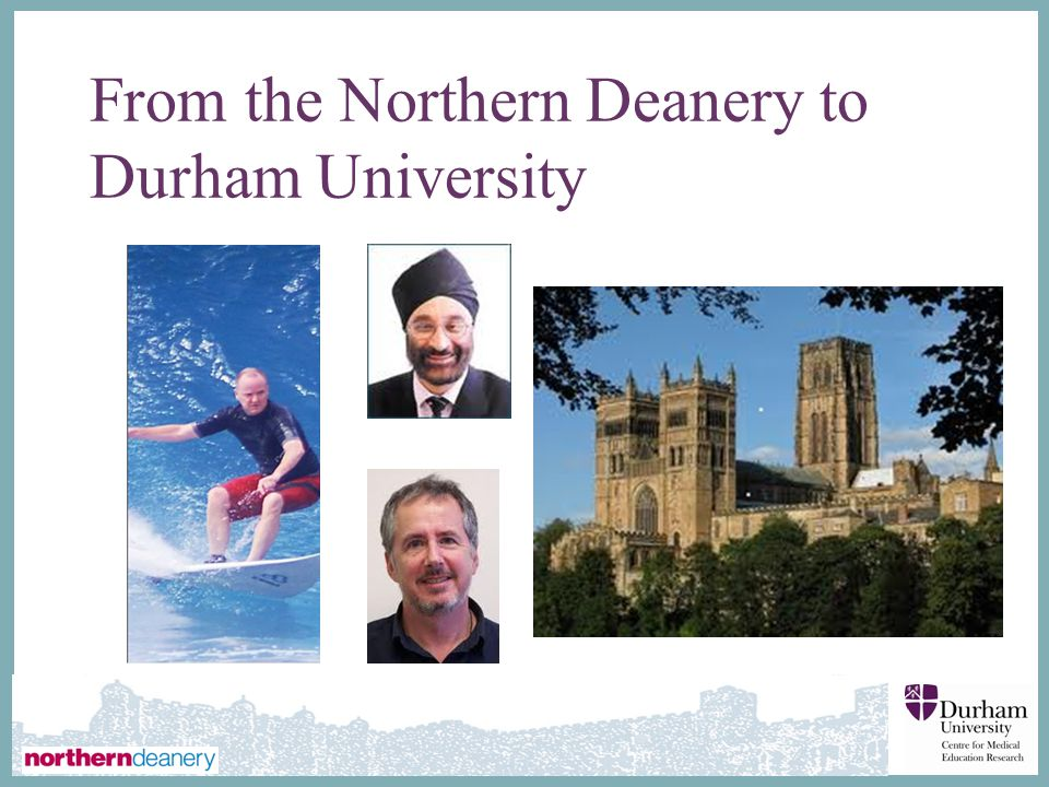 From the Northern Deanery to Durham University