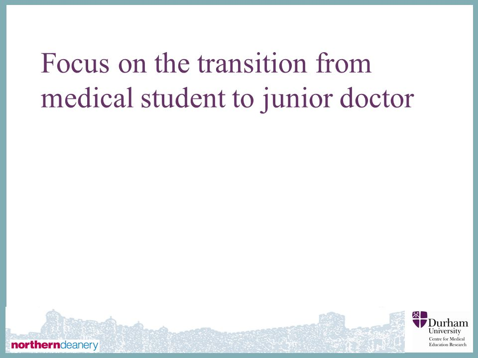 Focus on the transition from medical student to junior doctor