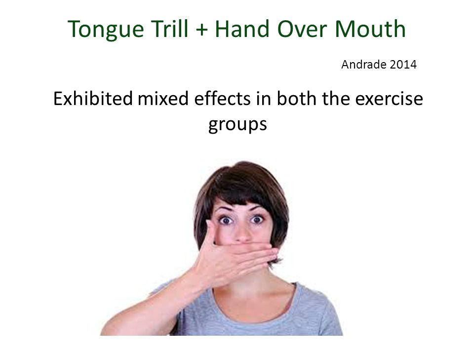 Tongue Trill + Hand Over Mouth Andrade 2014