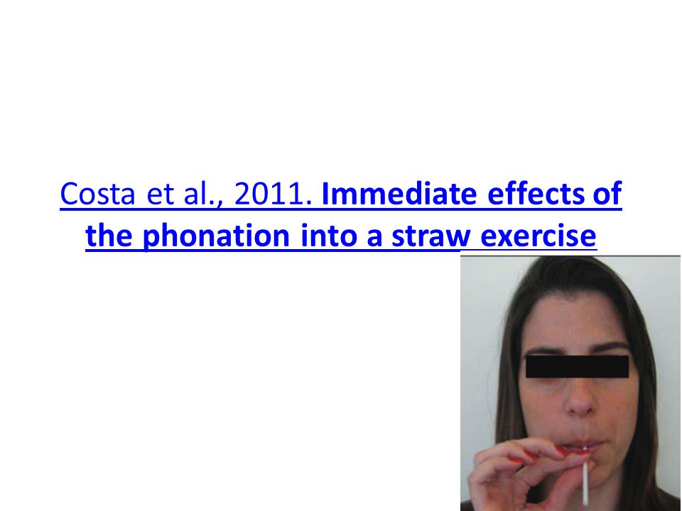 Costa et al., 2011. Immediate effects of the phonation into a straw exercise